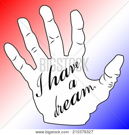 Martin Luther King Day, Poster, Banner, Holiday Poster With The Inscription I Have A Dream In My Pal