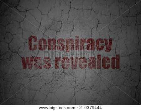 Politics concept: Red Conspiracy Was Revealed on grunge textured concrete wall background