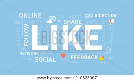 Like concept illustration. Idea of social media, networks and microblogging.