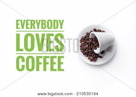 A cup full of coffee beans on white background and message