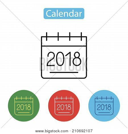 Calendar icon 2018. New year 2018. Page symbol for your web site design, logo, app, UI. Outline Pictogram Graphic for Web Design. Vector illustration, line style. Editable stroke.