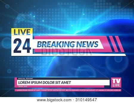 Breaking News. Tv Reporting Screen Banner Template Design. Breaking Television News, Online Broadcas