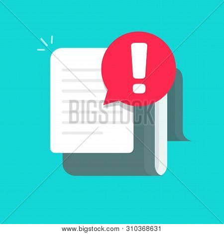 Document With Alert Or Error Notification Bubble Vector Icon, Flat Cartoon Long Paper Text File With