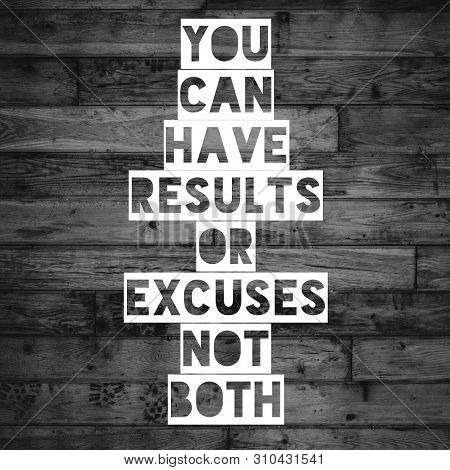 Fitness Motivation Quote.you Can Have Results Or Excuses Not Both.inspirational Quote. Best Motivati