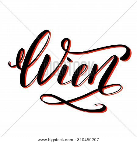 Wien Or Vienna City Name Handwritten Lettering. Austria Capital City Calligraphic Vector Sign On Whi