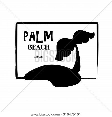 Tropical Island Black Silhouette With Text In Frame. Palm Beach Resort Vector Logo On White Backgrou