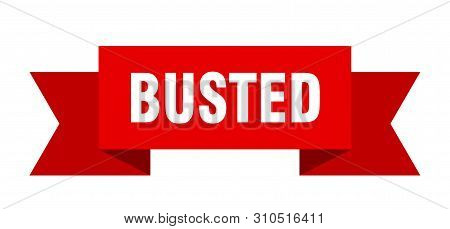 Busted Ribbon. Busted Isolated Sign. Busted Banner