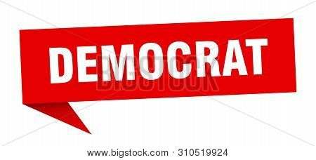 Democrat Speech Bubble. Democrat Sign. Democrat Banner