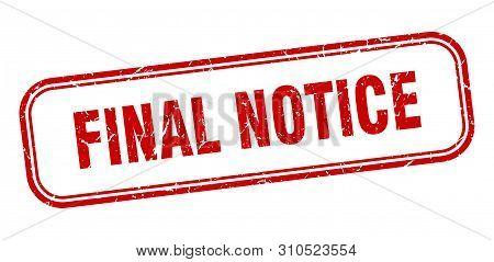 Final Notice Stamp. Final Notice Square Grunge Sign. Final Notice