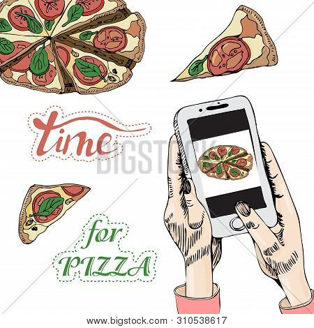 Hands With The Phone Take Picture Pizza. Hand Drawn Ink And Colored Sketch Isolated On White Backgro