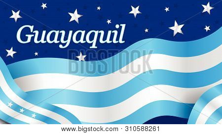 Guayaquil Word On The City Flag Of Blue And White Color Waving On A Dark Blue Background With White