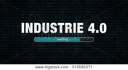 Industrie 4.0 Loading - German Text - Translation: Industry 4.0 Loading