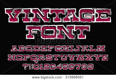 Vintage alphabet font. Damaged uppercase retro letters and numbers. Vector typescript for your design. poster
