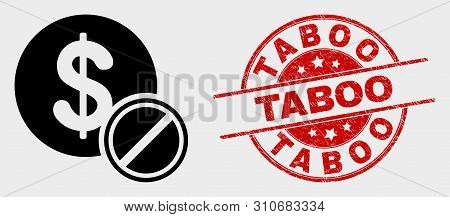 Vector Priceless Icon And Taboo Stamp. Red Rounded Scratched Stamp With Taboo Text. Vector Compositi