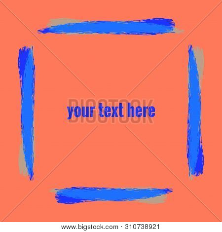 Frame Of Watercolor Brush Stripes Color Ultramarine On Background Coral Color. Your Text Here. Vecto