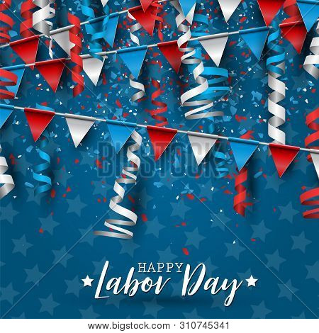 Happy Labor Day. Usa National Holiday. Red, Blue, And White Colors Confetti, Ringlets, And Bunting.