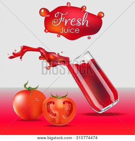 Vector Realistic Isolated Illustration Of Tomato Juice In Glass And Tomato Fruits.  Tomato Juice Spl