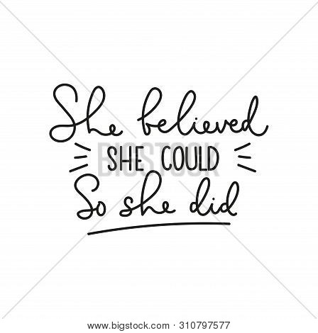 She Believed She Could So She Did Motivational Lettering Card. Inspirational Feminine Quote For Card