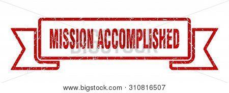 Mission Accomplished Grunge Ribbon. Mission Accomplished Sign. Mission Accomplished Banner