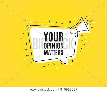 Your Opinion Matters Symbol. Megaphone Banner. Survey Or Feedback Sign. Client Comment. Loudspeaker