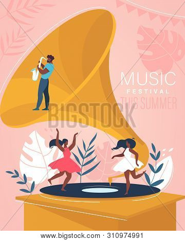Music Summer Festival Vertical Banner. Man Saxophonist Playing On Sax, Young Women Dancing On Gramop