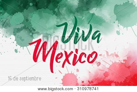 Viva Mexico Holiday Background With Watercolored Grunge Design. Independence Day Concept Background.