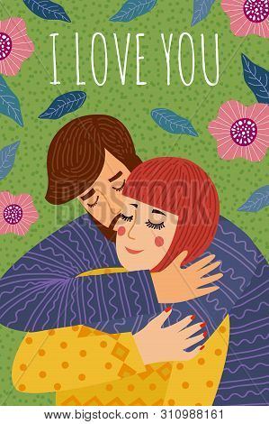 I Love You. A Man Hugs And Kiss A Woman. Cute Vector For Cards, Banners And Posters. Freehand Vertic