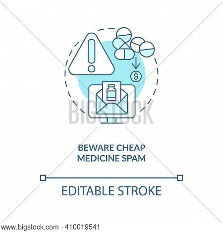 Beware Cheap Medicine Spam Concept Icon. Online Pharmacy Idea Thin Line Illustration. Buying Quality