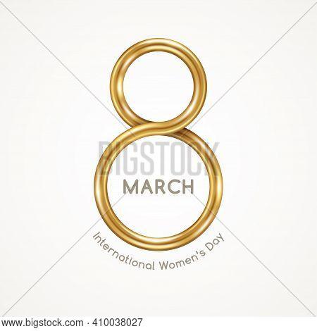 March 8 Symbol, Glittering Golden 3d Eight On Bright Background. International Women's Day Poster. V