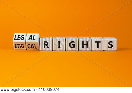 Ethical Or Legal Rights Symbol. Turned Wooden Cubes And Changed Words Ethical Rights To Legal Rights