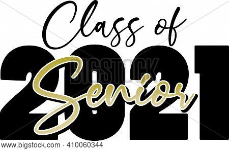 Class Of 2021 Graduation Black And White With Senior In Gold