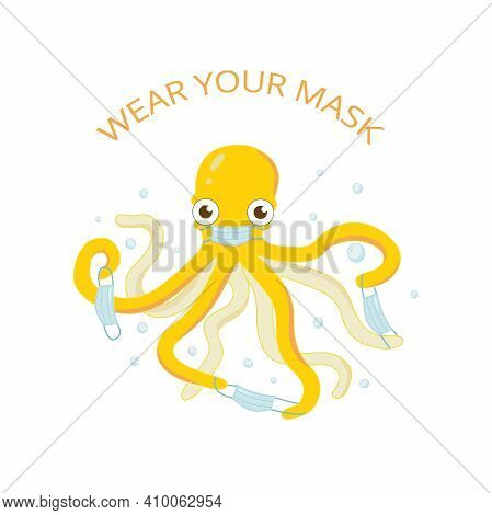 Wear Your Mask - Kids Self Care Protection 2020 Pandemy. Octopus With Mask Illustration For Kinderga
