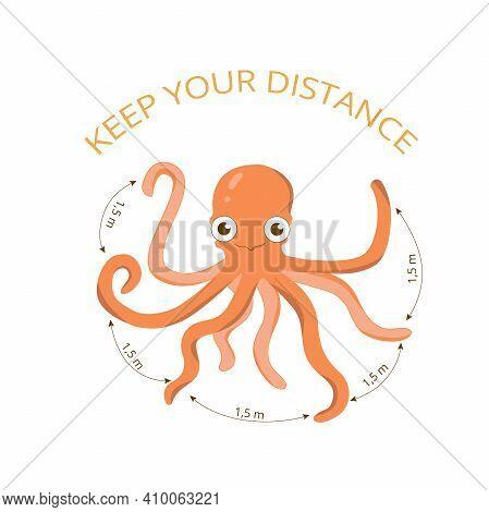 Keep Your Distance - Coronavirus Kids Self Care Protection 2020 Pandemy. Octopus Illustration For Ki