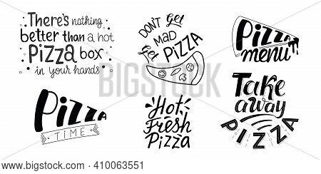 Pizza Sign, Quotes For Delivery Take Away Box, Pizzeria Poster. Vector Stock Handwritten Lettering P