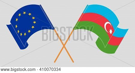 Crossed And Waving Flags Of Azerbaijan And The Eu. Vector Illustration