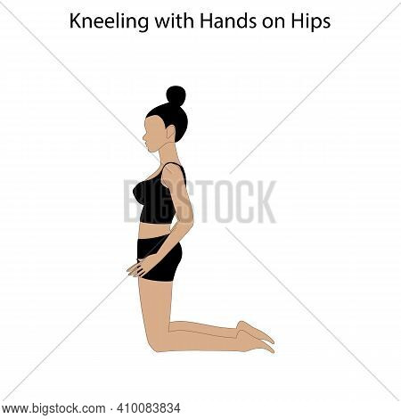 Kneeling With Hands On Hips Pose Yoga Workout On The White Background. Vector Illustration