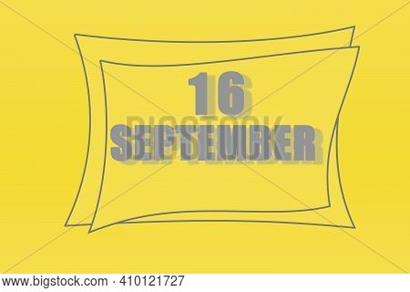 Calendar Date In A Frame On A Refreshing Yellow Background In Absolutely Gray Color. September 16 Is