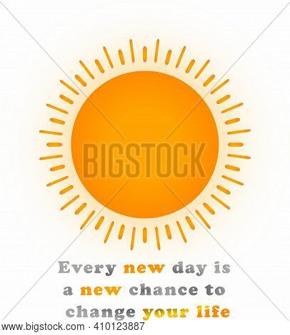 Vector Graphic: Inspirational And Motivational Quote With A Sun