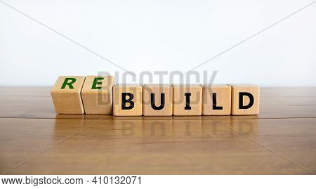 Time To Rebuild Symbol. Turned Wooden Cubes And Changed The Word 'build' To 'rebuild'. Beautiful Woo