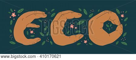 Eco Inscription With Green Leaves And Pink Flowers, Where The Letters Are Shown By Hands. Spring Eco