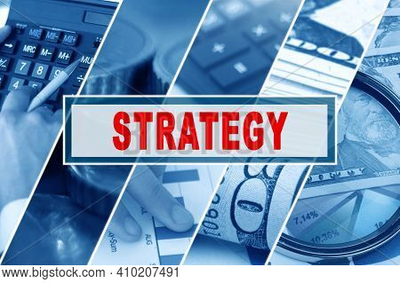 Business And Finance Concept. Collage Of Photos, Business Theme, Inscription In The Middle - Strateg