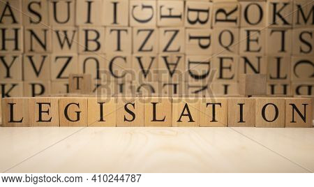 The Word Legislation From Wooden Cubes. Economy State Government Terms.