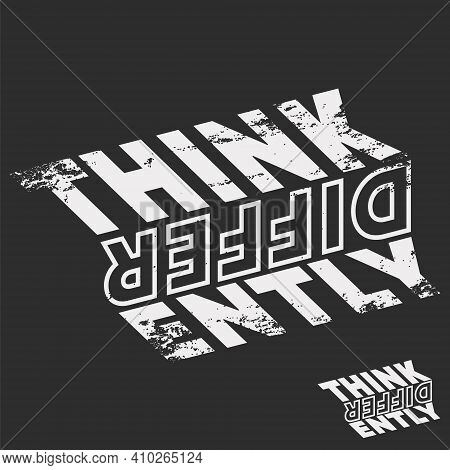 Think Differently Slogan Typography For T-shirt Print Stamp, Tee Applique, Fashion Quote, Badge, Lab