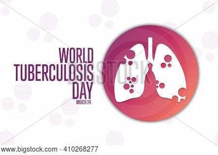 World Tuberculosis Day. March 24. Holiday Concept. Template For Background, Banner, Card, Poster Wit