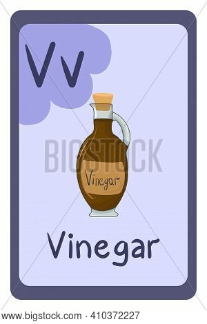 Colorful Abc Education Flash Card, Letter V - Vinegar. Alphabet Vector Illustration With Food, Fruit