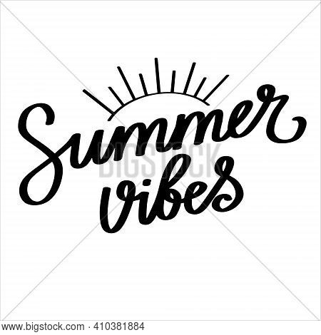 Summer Vibes Black And White Hand Lettering Typography Vector Illustration For Poster Print Design