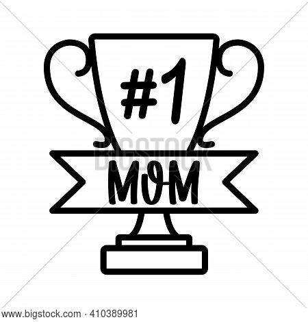 Vector Card Best Mom Number 1 With Trophy Cup On White Background. Greeting For Happy Mothers Day, W