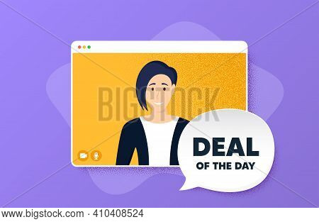Deal Of The Day Symbol. Video Conference Online Call. Special Offer Price Sign. Advertising Discount