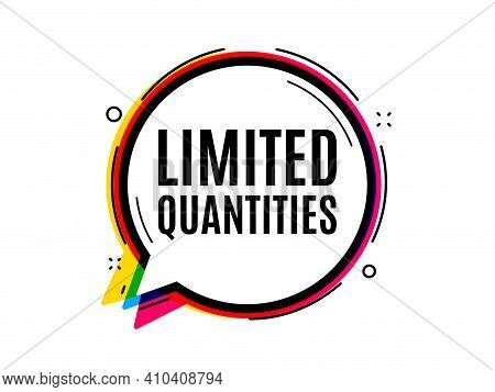 Limited Quantities Symbol. Speech Bubble Vector Banner. Special Offer Sign. Sale. Thought Or Dialogu