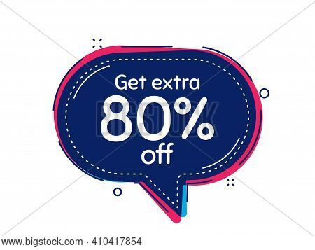Get Extra 80 Percent Off Sale. Thought Bubble Vector Banner. Discount Offer Price Sign. Special Offe